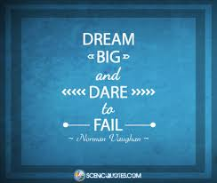 Dare Quotes Dream Big and Dare to Fail Scenic Quotes 94