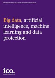 <b>Big</b> data, artificial <b>intelligence</b>, machine <b>learning</b> and data protection
