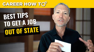 How To Get A Job Out Of State The Best Tips For Getting An Out Of State Job