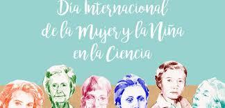 Día Internacional de la Mujer y la Niña en la Ciencia: Mujeres que cambian el mundo. - Colegio Tres Olivos