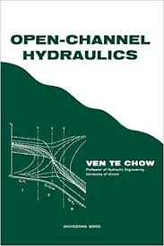Open-Channel Hydraulics: Ven Te Chow: 9781932846188: Amazon.com: Books