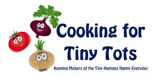 Small Picture Cooking for Tiny Tots Keeping Makers of the Tiny Humans Happy