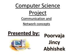 computerscience project computer science project ppt video online download