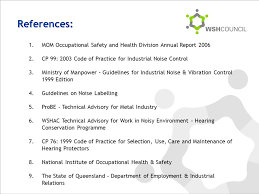 noise hearing conservation ppt  references mom occupational safety and health division annual report 2006 cp 99 2003