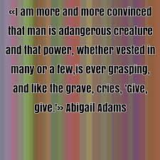Abigail Adams Quotes Beauteous Abigail Adams Quotes Amazing Abigail Adams Famous Quote About Am