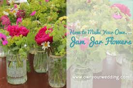 Decorating Jam Jars For Wedding To Make Your Own Jam Jar Flowers 26