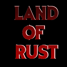 Land of Rust - The Darkside of Gaming