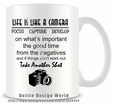 Life Is Like A Cup Of Coffee Quote Diy Life Is Like Camera Quote