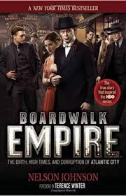 Boardwalk Empire: The Birth, High Times, and Corruption of Atlantic City:  Johnson, Nelson, Winter, Terence: 9780966674866: Amazon.com: Books