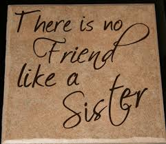 Best Sister Quotes Mesmerizing Quotes About Amazing Sisters 48 Quotes