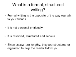 understand about essays what exactly is an essay why do we write  what is a formal structured writing