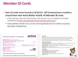 member id cards new id cards were issued on 8 25 14 all 9 member eligibility aetna better health