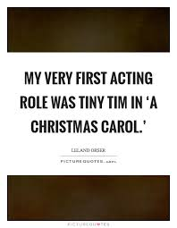 A Christmas Carol Quotes Awesome My Very First Acting Role Was Tiny Tim In 'A Christmas Picture