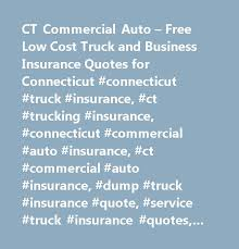 ct commercial auto free low cost truck and business insurance quotes for connecticut connecticut