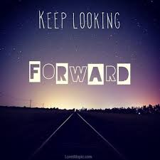Looking Forward Quotes Interesting Keep Looking Forward Pictures Photos And Images For Facebook