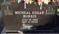 Michael Edgar Burris (1982-2005) - Find A Grave Memorial