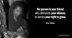 Alice Walker Quotes 48 Awesome Alice Walker Quote No Person Is Your Friend Who Demands Your