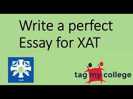 how to write a perfect essay for xat xat tagmycollege com  how to write a perfect essay for xat xat 2018 tagmycollege com