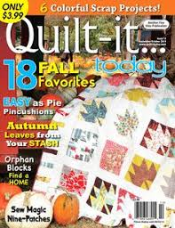 The Quilter Magazine (thequiltermag) on Pinterest & The September/October 2014 issue of Quilt-it...today Magazine hits Adamdwight.com