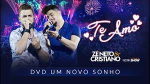 Zé Neto e Cristiano - TE AMO - DVD Um Novo Sonho - YouTube