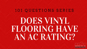Does Vinyl Flooring Have An Ac Rating