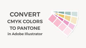 Convert Rgb Cmyk Colors To Pantone Colors In Illustrator