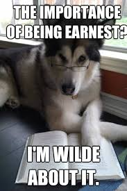 The Importance of Being Earnest? I'm Wilde about it ... via Relatably.com