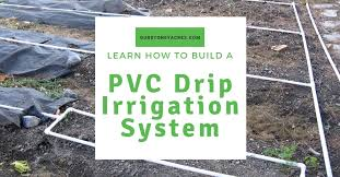 pvc drip irrigation system for your
