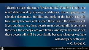 "Adoption Quotes Simple There Is No Such Thing As A ""broken Family"" Quotes About"