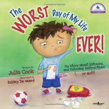 the worst day of my life ever by julia cook a story about  the worst day of my life ever by julia cook a story about listening
