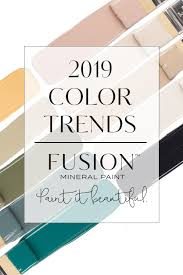 Cathedral Stone Color Chart Paint Color Trends For 2019 From Fusion Mineral Paint