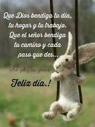 Dia Quote Delectable Que Dios Te Bendiga Feliz Día Buen Día Pinterest Spanish