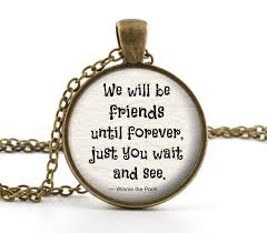 Quote Jewelry Amazing Friendship Necklace Winnie The Pooh Jewelry Winnie The Pooh