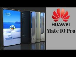 huawei 10 pro price. huawei mate 10 pro 2017 price, release date, camera, features i specs \u0026 review ᴴᴰ price