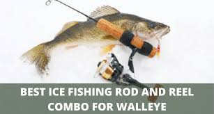 best ice fishing rod and reel combo for