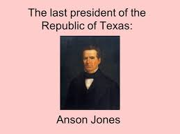 「President Anson Jones」の画像検索結果