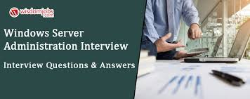 Windows Server Administration Interview Questions Answers