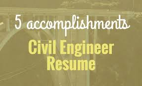 5 Accomplishments To Make Your Civil Engineer Resume Stand Out ...