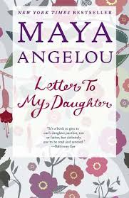 letter to my daughter by a angelou teen book review of biography letter to my daughter by a angelou