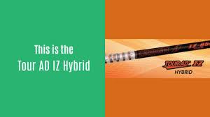 Graphite Design Ad Iz Review What Makes The Graphite Design Tour Ad Iz Hybrid Shaft