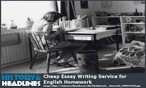 Cheapest Essay Writing Service Cheap Essay Writing Service For English Homework History