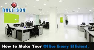 Efficient Office Design Custom How To Make Your Office Energy Efficient Rallison's Blog