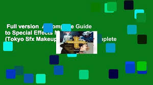 full version a plete guide to special effects makeup tokyo sfx makeup work plete video dailymotion