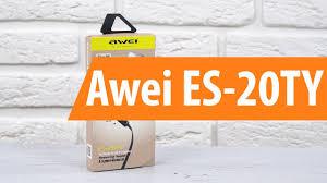 Распаковка <b>Awei ES</b>-<b>20TY</b> / Unboxing <b>Awei ES</b>-<b>20TY</b>