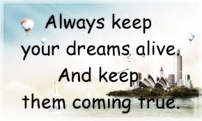 Keep Your Dreams Alive Quote Best of Keep Your Dreams Alive Quote