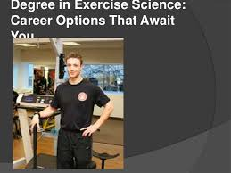 Careers With Exercise Science Degree Degree In Exercise Science Career Options That Await You