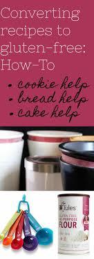 Gluten Free Flour Conversion Chart Converting Recipes Using Gluten Free Flour Gfjules