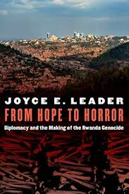 Amazon.com: From Hope to Horror: Diplomacy and the Making of the Rwanda  Genocide (Adst-dacor Diplomats and Diplomacy) eBook: Leader, Joyce E.,  Baker, Pauline H.: Kindle Store