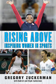 Rising Above Inspiring Women In Sports Gregory Zuckerman Elijah