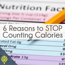 6 Reasons To Stop Counting Calories 11 Things To Do